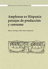 Amphorae ex Hispania : paisajes de producción y consumo : III Congreso internacional de la Sociedad de Estudios de la Cerámica Antigua (SECAH) : Ex Officina Hispana (Tarragona, 10-13 de diciembre de 2014)