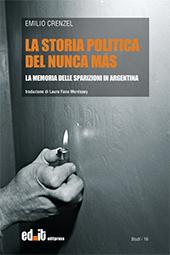La storia politica del Nunca Más : la memoria delle sparizioni in argentina
