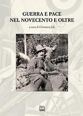 Guerra e pace nel Novecento e oltre : atti del convegno internazionale, San Salvatore Monferrato, 25-26 settembre 2015