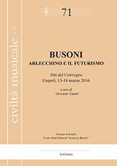 Busoni : Arlecchino e il futurismo : [atti del convegno, Empoli, 13-14 marzo 2016]