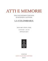 Atti e memorie dell'Accademia Toscana di scienze e lettere : La Colombaria volume LXXXIX-LXXX, nuova serie LXV-LXVI, Anno 2014-2015