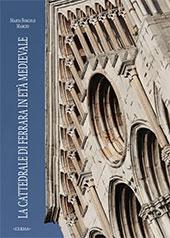 La cattedrale di Ferrara in età medievale : fasi costruttive e questioni iconografiche