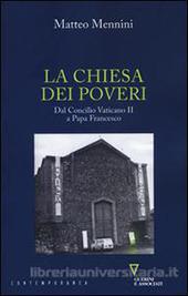 La Chiesa dei poveri / dal Concilio Vaticano II a papa Francesco