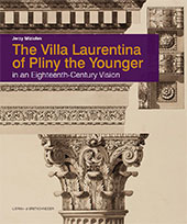 The Villa Laurentina of Pliny the Younger in an Eighteenth-century vision