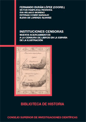 Instituciones censoras : nuevos acercamientos a la censura de libros en la España de la Ilustración