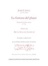 La fontana del placer : zarzuela en dos actos (1776) - Castel, José - Madrid : CSIC, Consejo Superior de Investigaciones Científicas, 2016.