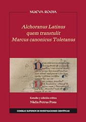 Alchoranus latinus quem transtulit Marcus canonicus Toletanus - Petrus Pons, Nàdia - Madrid : CSIC, Consejo Superior de Investigaciones Científicas, 2016.