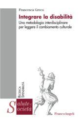 Integrare la disabilità : una metodologia interdisciplinare per leggere il cambiamento culturale