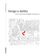 Design e delitto : critica e metamorfosi dell'oggetto contemporaneo