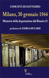 Milano, 30 gennaio 1944 : memorie della deportazione dal binario 21