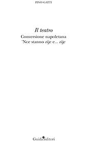 Il teatro : conversione napoletana : 'Nce stanno zije e... Zije
