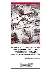 Desarrollo y destrucción del sistema liberal de prisiones en España : de la Restauración a la Guerra Civil