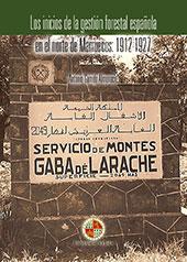 Los inicios de la gestión forestal española en el norte de Marruecos, 1912-1927