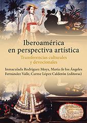 Iberoamérica en perspectiva artística : transferencias culturales y devocionales - Rodríguez Moya, Inmaculada - Castelló de la Plana : Universitat Jaume I, 2016.