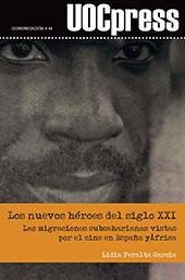 Los nuevos héroes del siglo XX : las migraciones subsaharianas vistas por el cine en España y África