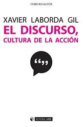 El discurso, cultura de la acción : 10 microrrelatos para 10 problemas discursivos - Laborda Gil, Xavier - Barcelona : Editorial UOC, 2016.