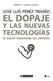 El dopaje y las nuevas tecnologías : el nuevo paradigma del deporte