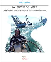La lezione del mare : confessioni, venture e sventure di uno skipper fortunato