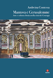Mantova e Gerusalemme : arte e cultura ebraica nella città dei Gonzaga