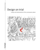 Design on trial : critique and metamorphosis of the contemporary object