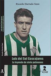 Luis del Sol Cascajares : la leyenda de siete pulmones