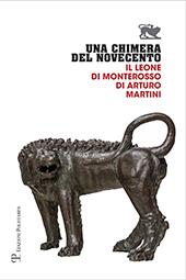 Una chimera del Novecento : il leone di Monterosso di Arturo Martini /.