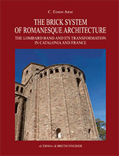 The brick system of Romanesque architecture : the Lombard band and its transformation in Catalonia and France