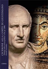 """Cicerone alla corte di Giustiniano : """"Dialogo sulla scienza politica"""" (Vat. gr. 1298) : concezioni e dibattito sulle formae rei publicae nell'età dell'assolutismo imperiale"""