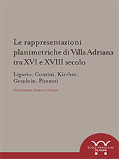 Le rappresentazioni planimetriche di Villa Adriana tra XVI e XVIII secolo : Ligorio, Contini, Kircher, Gordoin, Piranesi