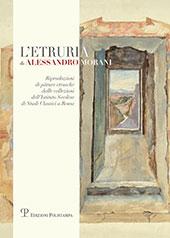 L'Etruria di Alessandro Morani : riproduzione di pitture etrusche dalle collezioni dell'Istituto svedese di studi classici a Roma