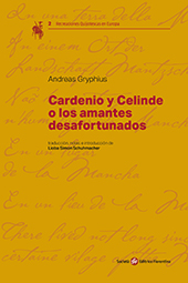 Cardenio y Celinde, o, Los amantes desafortunados = Cardenio und Celinde, oder, Unglücklich verliebte - Gryphius, Andreas, 1616-1664 -