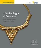L'archeologia si fa strada : scavi, scoperte e tesori lungo le vie d'Italia /.