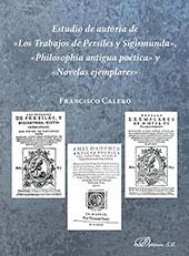 """Estudio de autoría de """"Los trabajos de Persiles y Sigismunda"""", """"Philosophía antigua poética"""" y """"Novelas ejemplares"""""""