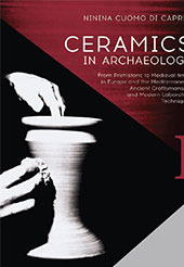 Ceramics in archaeology : from prehistoric to medieval times in Europe and the Mediterranean : ancient craftsmanship and modern laboratory techniques : vols. I-II - Cuomo Di Caprio, Ninina, author -