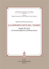 Le opportunità del tempo : Angelo De Santi e la Scuola superiore di musica sacra - Saiz-Pardo Hurtado, Ramón, author -