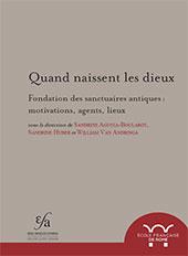 Quand naissent les dieux : fondation des sanctuaires antiques : motivations, agents, lieux - Augusta-Boularot, Sandrine, editor -