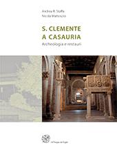 S. Clemente a Casauria : archeologia e restauri - Mattoscio, Nicola - Firenze : All'insegna del giglio, 2017.