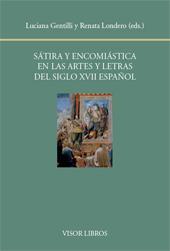 Sátira y encomiástica en las artes y letras del siglo XVII español - Gentilli, Luciana, editor -