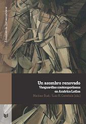 Un asombro renovado : vanguardias contemporáneas en América Latina - Bush, Matthew, 1976-, editor -