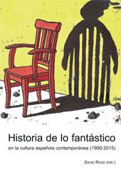 Historia de lo fantástico en la cultura española contempóranea (1900-2015)