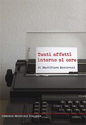 Tanti affetti intorno al core - Pellegrini, Jacopo, editor - Lucca : Lim, 2017.