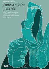 Entre la música y el eros : artes y vida de las cantoras en el Oriente medieval según El libro de las canciones (Kitāb al-agānī) - Paraskeva, Mika - Granada : Universidad de Granada, 2017.