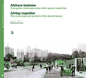 Abitare insieme : il progetto contemporaneo dello spazio condiviso