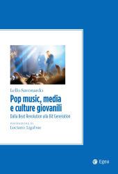 Pop music, media e culture giovanili : dalla beat revolution alla bit generation