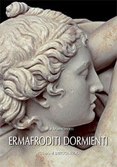 Ermafroditi dormienti : tipo Borghese - Mancinotti, Luca - Roma : L'Erma di Bretschneider, 2017.