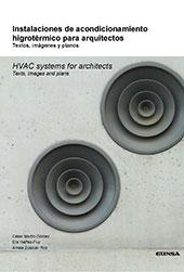 Instalaciones de acondicionamiento higrotérmico para arquitectos : textos, imágenes y planos - Ibáñez Puy, Elia - Pamplona : EUNSA, 2017.