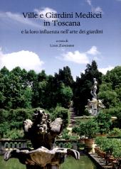 Ville e giardini medicei in Toscana e la loro influenza nell'arte dei giardini : atti del Convegno internazionale, Accademia delle Arti del disegno, Firenze, 8 novembre 2014