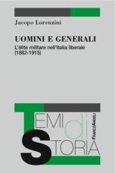 Uomini e generali : l'élite militare nell'Italia liberale (1882-1915)