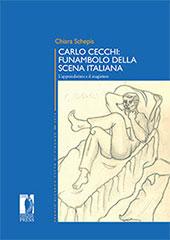 Carlo Cecchi : funambolo della scena italiana : l'apprendistato e il magistero - Schepis, Chiara - Firenze : Firenze University Press, 2017.