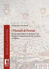 I Mannelli di Firenze : storia, mecenatismo e identità di una famiglia fra cultura mercantile e cultura cortigiana